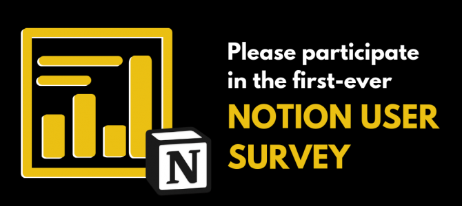 Please participate in the first-ever Notion user survey